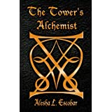 The Tower's Alchemist (The Gray Tower Trilogy, #1) ~ Alesha Escobar