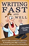 Writing Fast and Well: How to Write a...
