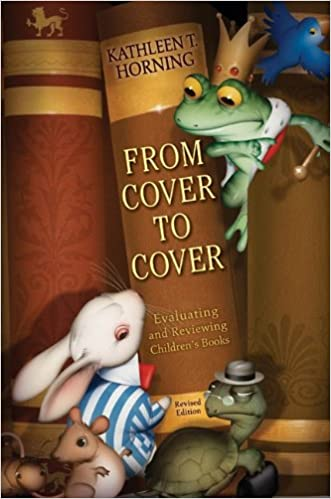 From Cover to Cover (revised edition): Evaluating and Reviewing Children's Books written by Kathleen T. Horning
