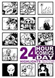 24 Hour Comics Day Highlights 2005 [Paperback]