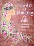 img - for The Art of Painting on Silk, Vol. 3: Fashions book / textbook / text book