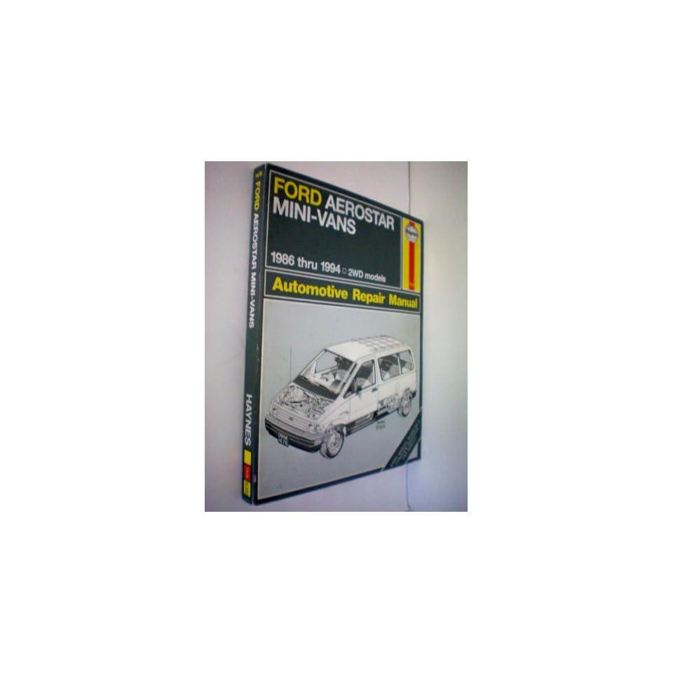 Ford Aerostar Mini Vans 1986 thru 1994    2 WD Models    Haynes Automotive Repair Manual