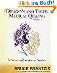 Dragon and Tiger Medical Qigong, Volu...