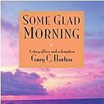 Some Glad Morning | Gary Cameron Horton