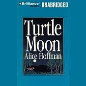Turtle Moon | [Alice Hoffman]
