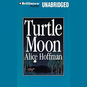 Turtle Moon | [Alice Hoffman]