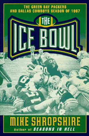 The Ice Bowl: The Dallas Cowboys and the Green Bay Packers Season