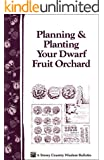 Planning & Planting Your Dwarf Fruit Orchard: Storey's Country Wisdom Bulletin A-133 (Storey/Garden Way Publishing bulletin)