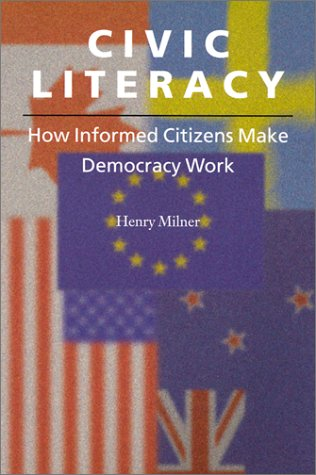 Civic Literacy: How Informed Citizens Make Democracy Work (Civil Society: Historical and Contemporary Perspectives)