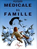 Encyclopdie mdicale pour la famille : Le corps humain, ses maladies, ses remdes