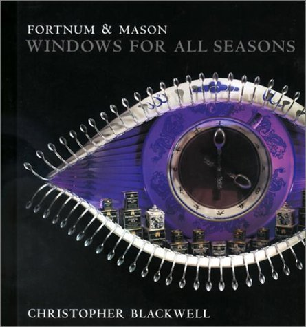 fortnum-mason-windows-for-all-seasons-by-christopher-blackwell-2002-03-04