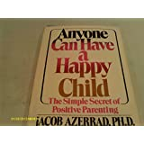 Anyone Can Have a Happy Child