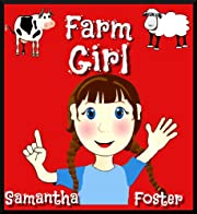 Farm Books for Kids: Farm Girl. ( Illustrated Childrens Picture Book. Bedtime story for kids 4-9 years old)