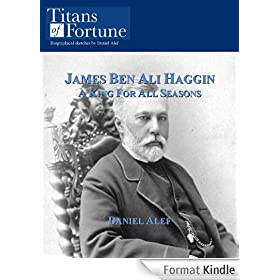 James Ben Ali Haggin: A King for all Seasons (English Edition)