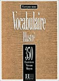 echange, troc Collective - Vocabulaire illustré;: 350 exercices-Niveau moyen,