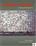 Urban Visions: Experiencing and Envisioning the City (Tate Liverpool Critical Forum) Stephen Spier