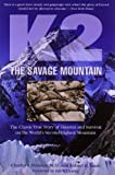 Charles S. Houston K2 the Savage Mountain: The Classic True Story of Disaster and Survival on the World's Second Highest Mountain
