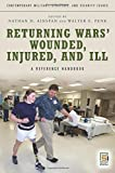 Returning Wars' Wounded, Injured, and Ill: A Reference Handbook (Contemporary Military, Strategic, and Security Issues)