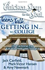 Chicken Soup for the Soul Teens Talk Getting In...To College