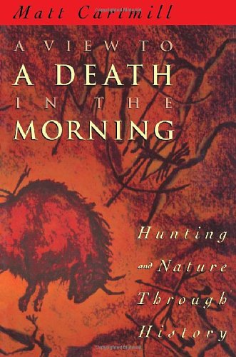 A View to a Death in the Morning: Hunting and Nature...