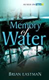 Brian Eastman Memory of Water (Rosemary & Thyme Mystery)