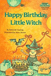 Happy Birthday, Little Witch (Step into Reading) by Deborah Hautzig