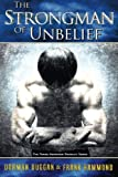 img - for The Strongman of Unbelief: Whose Report Will You Believe? book / textbook / text book