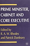 Prime Minister, Cabinet, and Core Executive