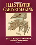img - for Rodale's Illustrated Cabinetmaking: How to Design and Construct Furniture That Works book / textbook / text book