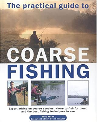 The Practical Guide to Coarse Fishing from Southwater