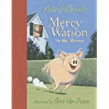 Mercy Watson to the Rescueby Kate DiCamillo