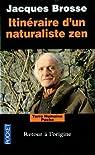 Itinéraire d'un naturaliste zen : Retour à l'origine par Brosse