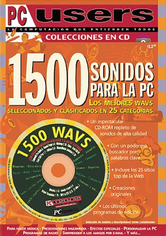 1500 Sonidos para la PC en CD-ROM, los mejores WAVs en 25 Categorias: Users Especial, en Espanol, for English and Spanish Users (Spanish Edition)
