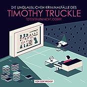 Tote stehlen nicht, oder? (Die unglaublichen Kriminalfälle des Timothy Truckle 3) | Gert Prokop