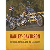 Harley-Davidson: The Good, the Bad, and the Legendaryby Michael Dregni