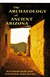img - for The Archaeology of Ancient Arizona book / textbook / text book
