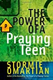 The Power of a Praying® Teen (0736901906) by Omartian, Stormie