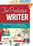 The Productive Writer: Strategies and...