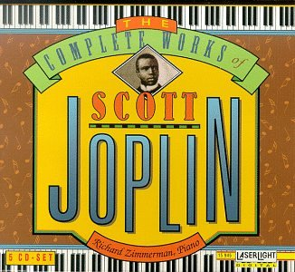 The Complete Works Of Scott Joplin by Scott Joplin, Gregorian Chant, Scott and Daniels, Charles N. Joplin, Traditional and Anonymous
