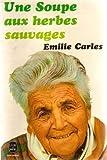 echange, troc Emilie Carles - Une Soupe aux herbes sauvages