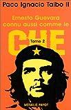 Ernesto Guevara connu aussi comme le Che, tome 2 (2228894184) by Taibo, Paco Ignacio
