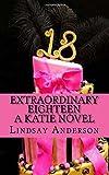 img - for Extraordinary Eighteen: A Katie Novel (Volume 7) book / textbook / text book