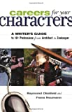 img - for Careers for Your Characters: A Writer's Guide to 101 Professions from Architect to Zookeeper book / textbook / text book