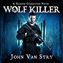 Wolf Killer: The Hammer Commission Audiobook by John Van Stry Narrated by Doug Tisdale Jr.