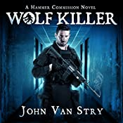 Wolf Killer: The Hammer Commission | John Van Stry