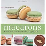 Macarons: Authentic French Cookie Recipes from the Macaron Cafepar Cecile Cannone