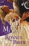 Royal's Bride (The Bride Trilogy - Book 1) by Kat Martin