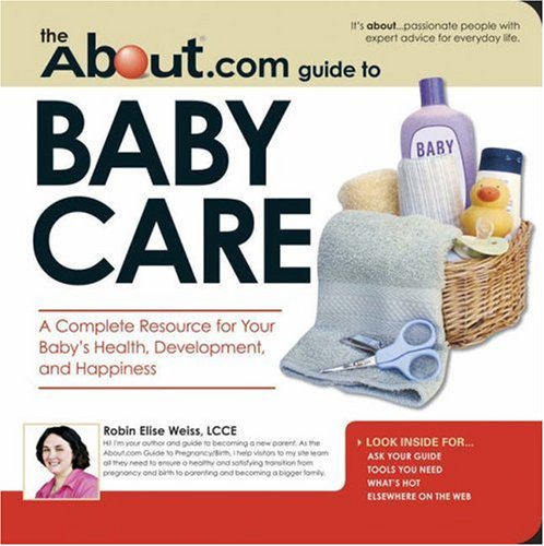 The About.Com Guide To Baby Care: A Complete Resource For Your Baby'S Health, Development And Happiness (About.Com Guides) front-965705