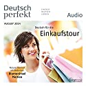 Deutsch perfekt Audio - Deutsch für die Einkaufstour. 8/2014 Audiobook by  div. Narrated by  div.