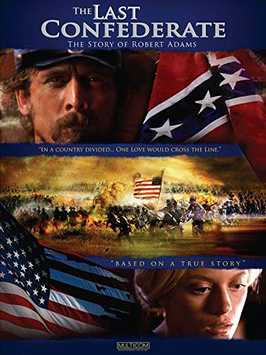 The Last Confederate: The Story of Robert Adams